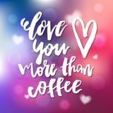 Lieben Sie Sie mehr als Kaffee - die Kalligraphie für Einladung und grüßen Lizenzfreies Stockbild