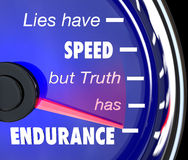 Lies Have Speed Truth Has Endurance Speedometer. A speedometer with the words or saying Lies Have Speed But Truth Has Endurance to symbolize the merit and value Stock Photo