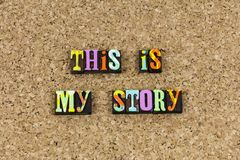 This is my story storytelling. Life achievement personal history typography best recollection witness truth fiction story storytelling testimony thought honest royalty free stock image