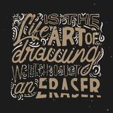 Life is an art of drawing without eraser royalty free illustration