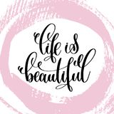 Life is beautiful hand written lettering positive quote Stock Image