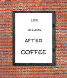Life begins after coffee written in picture frame Stock Image
