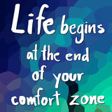 Life begins at the end of your comfort zone. Quote of Life begins at the end of your comfort zone Royalty Free Stock Photography