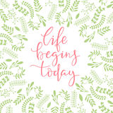 Life begins today- lettering. Royalty Free Stock Photo