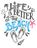 Life is better at the beach hand-lettering card. Life is better at the beach. Hand-lettering quote card with a flip-flops footwear. Beach sign home decor Stock Images