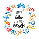 Life is better at the beach quote on the cute hand drawn seashells wreath royalty free illustration