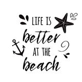 Life is better at the beach Vector inspirational vacation and travel quote with anchor, wave, seashell, star Summer time. Life is better at the beach. Vector Stock Images