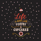 Life is better with coffee and cupcakes. Stock Photography