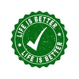 Life Is Better Scratched Stamp with Tick vector illustration