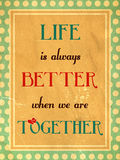 Life is always better when we are together Royalty Free Stock Photo