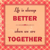 Life is always better when we are together Stock Images