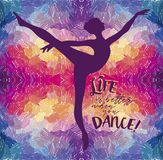 `Life is better when you dance!` poster. Ballerina in dance on artistic background, `Life is better when you dance!` poster, can be used as banner for ballet stock illustration