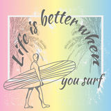 Life is better when you surf. surfing in California label design Royalty Free Stock Images