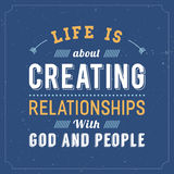 Life is about Creating Relationships with God and People. Vintage style Quote Typography Poster Design in orange and white type Design ornaments and accents on vector illustration