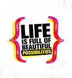 Life Is Full Of Beautiful Possibilities. Inspiring Creative Motivation Quote Poster Template. Vector Typography Banner. Design Concept On Grunge Texture Rough Stock Photography