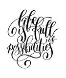 Life is Full of Possibilities, Motivational Quote, Handwritten  Stock Photo