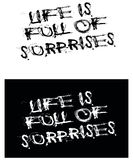 Life is full of surprises. A illustration of text for t-shirt design Royalty Free Stock Image