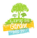 Life Is Garden, Dig It. Eco Motivation Quote. Creative Vector Typography Concept.  Stock Photo