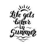 Life gets better in summer. Original summer brush lettering quote. For summer posters, t shirts, prints, bags, pillows, home decorations. Vector Royalty Free Stock Image