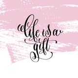 Life is a gift hand written lettering positive quote Royalty Free Stock Images