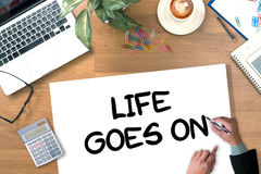 Life Goes On, Life Goes, Good Positive Good Life Stock Photography