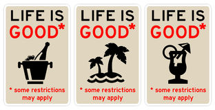Life is good. Life being good, with some restrictions applying Stock Photos