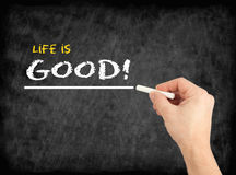 Life is Good - hand writing text on chalkboard Royalty Free Stock Photo