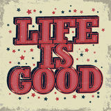 Life is good typographic emblem Royalty Free Stock Image