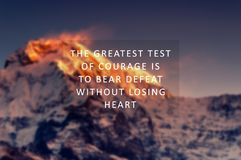 Life inspirational and motivational quote - The greatest test of courage is to bear defeat without losing heart stock photos