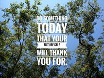 Inspirational words - Do something today that your future self with thank you for. With tree and blue sky background.