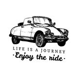 Life is a journey,enjoy the ride vector typographic poster. Hand sketched retro automobile illustration.Vintage car logo Royalty Free Stock Photos