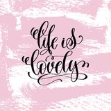 Life is lovely hand written lettering positive quote Stock Photos