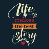 Life makes the best story. Inspirational poster Stock Images