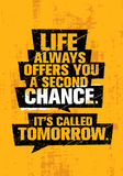 Life Always Offers You A Second Chance. It Is Called Tomorrow. Inspiring Creative Motivation Quote Template. Vector Typography Banner Design Concept On Grunge stock illustration