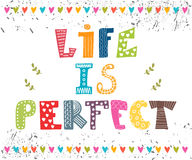 Life is perfect. Inspiration hand drawn quote.  Stock Image