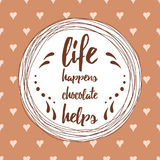 Life quote about chocolate decorated abstract hand drawn ornament on into spot Royalty Free Stock Photography