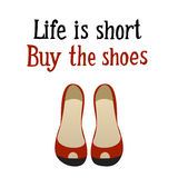 Life is short. Buy the shoes Stock Photos