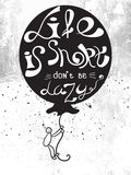 Life is short, don t  be lazy-   motivational lettering poster. Stock Image