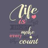 Life is short, make every second count. Motivational and inspirational poster about life and time vector illustration