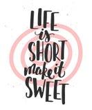 Life is short make it sweet. Handwritten lettering. Stock Images