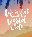 Life is short and the world is wide. Inspirational quote poster about travel. Vector landscape with mountains, tree Stock Photos