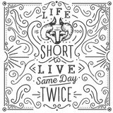 Life is too short to live same day twice. Hand Royalty Free Stock Image
