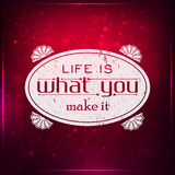 Life is what you make it Royalty Free Stock Images