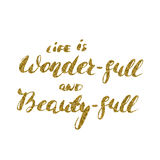 Life is wonder-full and beauty-full - romantic quote for valenti Stock Image
