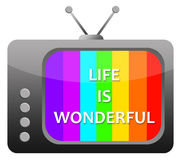 Life is wonderful. Television broadcasting a positive message Royalty Free Stock Photo