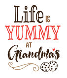 Life is Yummy at Grandma`s. Typography vector poster design card printable with cookies illustration and design ornament on white background Stock Photos
