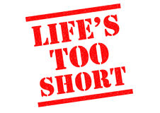 LIFES TOO SHORT Stock Image