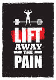 Lift Away The Pain. Sport Gym Typography Workout Motivation Quote Banner. Strong Vector Training Inspiration Concept