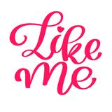 Like me Hand drawn lettering with heart for social media, blog, vlog, web, banner, card, print, calligraphy vector Stock Photo