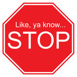 "Like ya know, Stop Sign. Sarcastic interpretation of a stop sign with text reading ""Like ya know, Stop Stock Image"